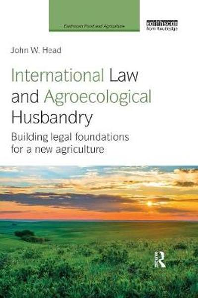 International Law and Agroecological Husbandry - John W. Head