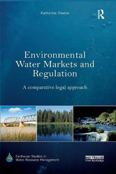 Environmental Water Markets and Regulation - Katherine Owens