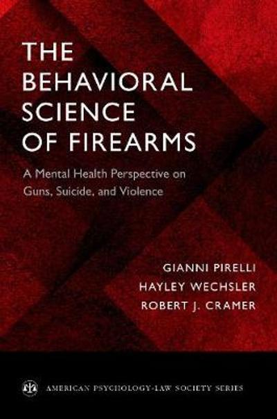 The Behavioral Science of Firearms - Gianni Pirelli
