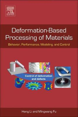 Deformation-Based Processing of Materials - Heng Li
