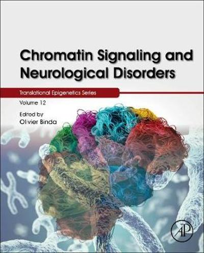 Chromatin Signaling and Neurological Disorders - Olivier Binda
