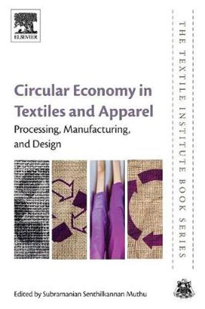 Circular Economy in Textiles and Apparel - Subramanian Senthilkannan Muthu