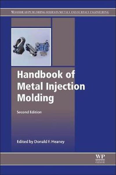 Handbook of Metal Injection Molding - Donald F. Heaney