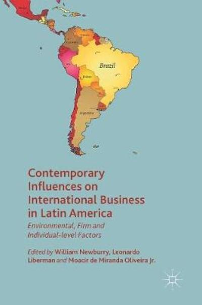 Contemporary Influences on International Business in Latin America - William Newburry