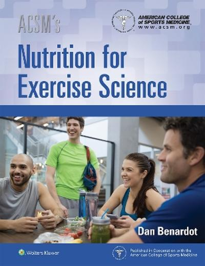 ACSM's Nutrition for Exercise Science - American College of Sports Medicine
