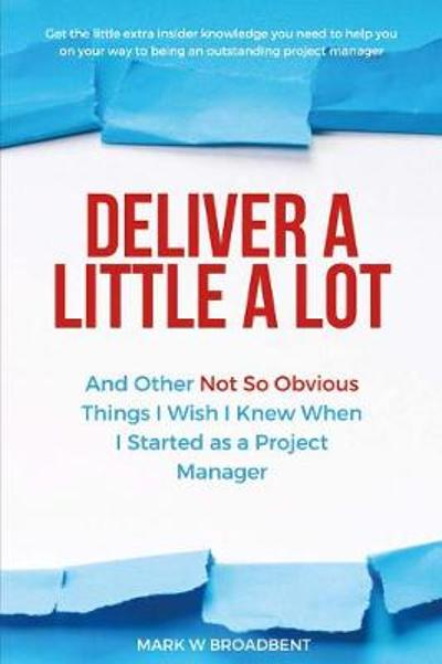 Deliver a Little a Lot - Mark Broadbent