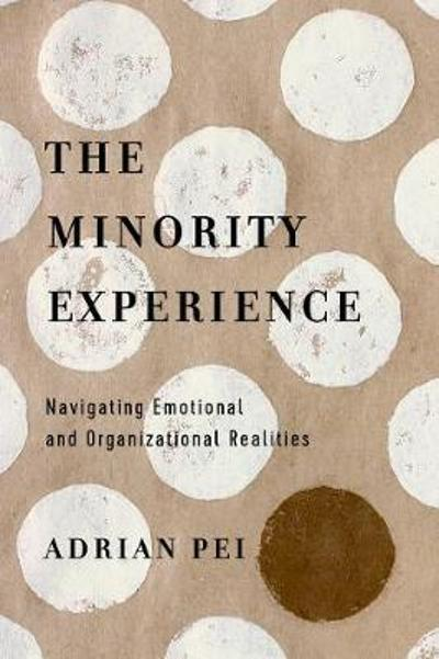 The Minority Experience - Adrian Pei