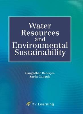 Water Resources and Environmental Sustainability - Gangadhar Banerjee