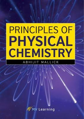 Principles of Physical Chemistry - Abhijit Mallick