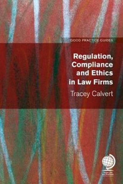 Regulation, Compliance and Ethics in Law Firms - Tracey Calvert