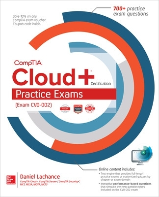 CompTIA Cloud+ Certification Practice Exams (Exam CV0-002) - Daniel Lachance