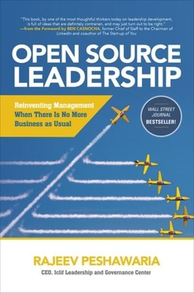 Open Source Leadership: Reinventing Management When There's No More Business as Usual - Rajeev Peshawaria