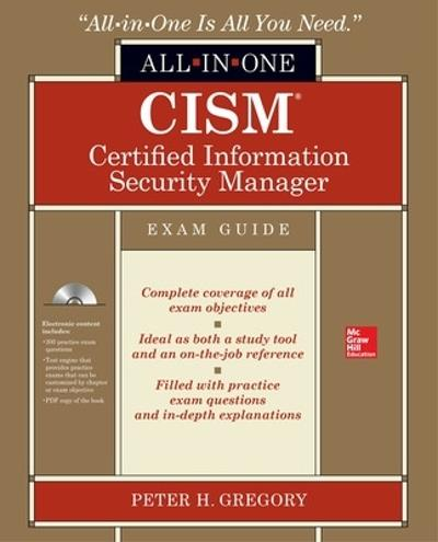 CISM Certified Information Security Manager All-in-One Exam Guide - Peter H. Gregory