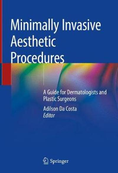 Minimally Invasive Aesthetic Procedures - Adilson Da Costa