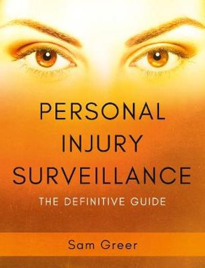 Personal Injury Surveillance - Sam Greer