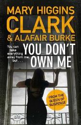 You Don't Own Me - Mary Higgins Clark Alafair Burke