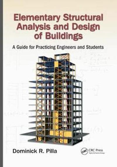 Elementary Structural Analysis and Design of Buildings - Dominick R. Pilla