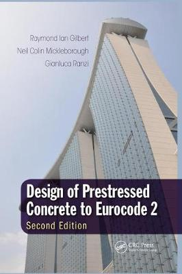 Design of Prestressed Concrete to Eurocode 2 - Raymond Ian Gilbert