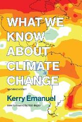 What We Know about Climate Change - Kerry Emanuel Bob Inglis