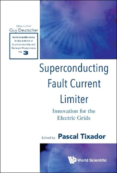 Superconducting Fault Current Limiter: Innovation For The Electric Grids - Pascal Tixador