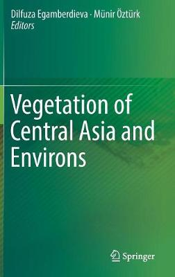 Vegetation of Central Asia and Environs - Dilfuza Egamberdieva