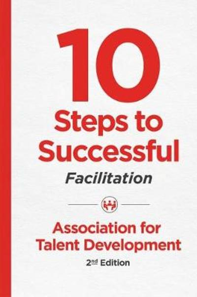 10 Steps to Successful Facilitation - ATD