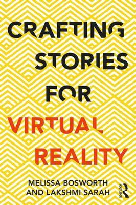 Crafting Stories for Virtual Reality - Melissa Bosworth