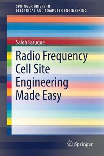 Radio Frequency Cell Site Engineering Made Easy - Saleh Faruque