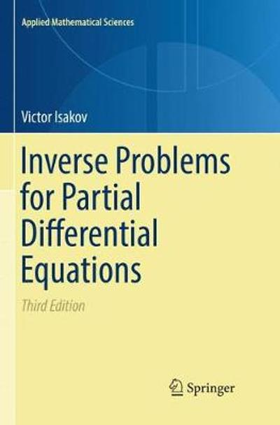 Inverse Problems for Partial Differential Equations - Victor Isakov