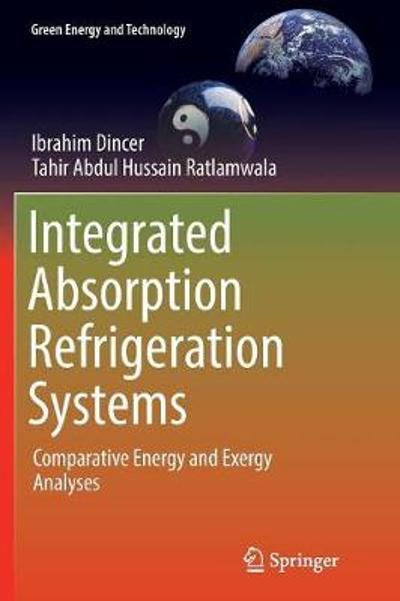 Integrated Absorption Refrigeration Systems - Ibrahim Dincer