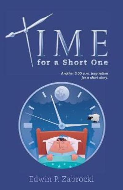 Time for a Short One - Edwin P Zabrocki
