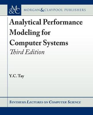 Analytical Performance Modeling for Computer Systems - Y.C. Tay