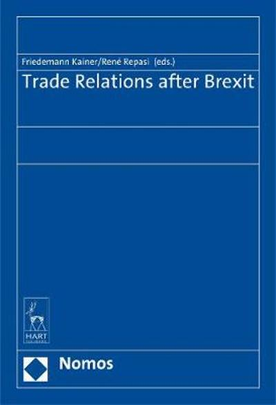 Trade Relations after Brexit - Friedemann Kainer