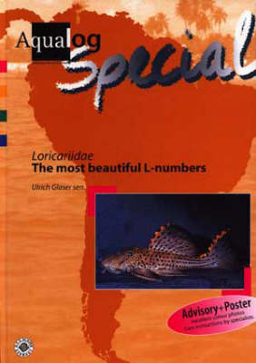 "Aqualog Special - Loricaridae ""The Most Beautiful L-numbers"" - U. Glaser"