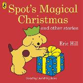 Spot's Magical Christmas and Other Stories - ERIC HILL David Oyelowo