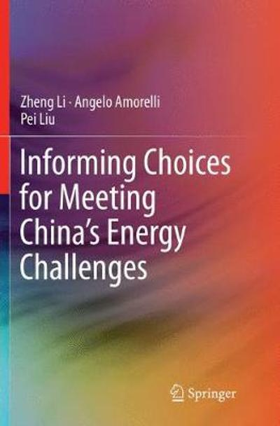 Informing Choices for Meeting China's Energy Challenges - Zheng Li
