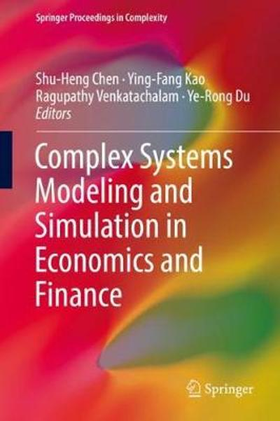 Complex Systems Modeling and Simulation in Economics and Finance - Shu-Heng Chen