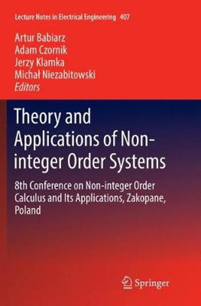 Theory and Applications of Non-integer Order Systems - Artur Babiarz