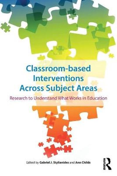 Classroom-based Interventions Across Subject Areas - Gabriel J. Stylianides