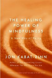 The Healing Power of Mindfulness - Jon Kabat-Zinn