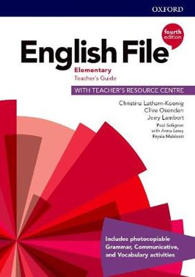 English File: Elementary: Teacher's Guide with Teacher's Resource Centre - Christina Latham-Koenig