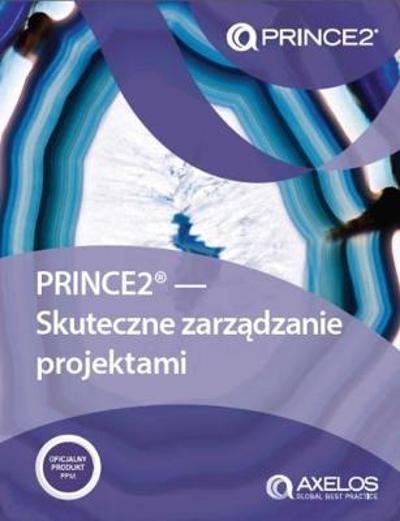 PRINCE2 - skuteczne zarzadzanie projektami [Polish print version of Managing successful projects with PRINCE2] - AXELOS