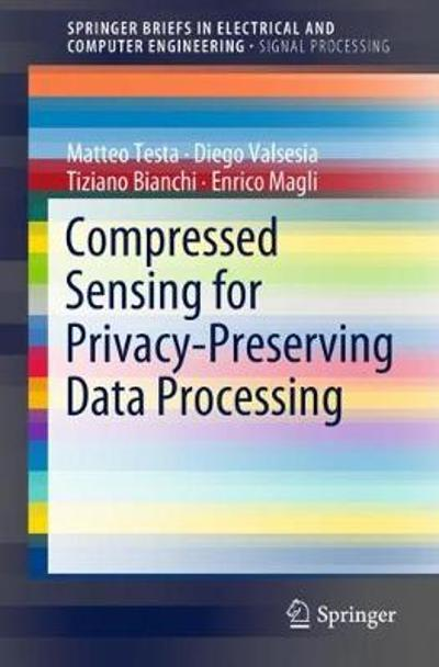 Compressed Sensing for Privacy-Preserving Data Processing - Matteo Testa