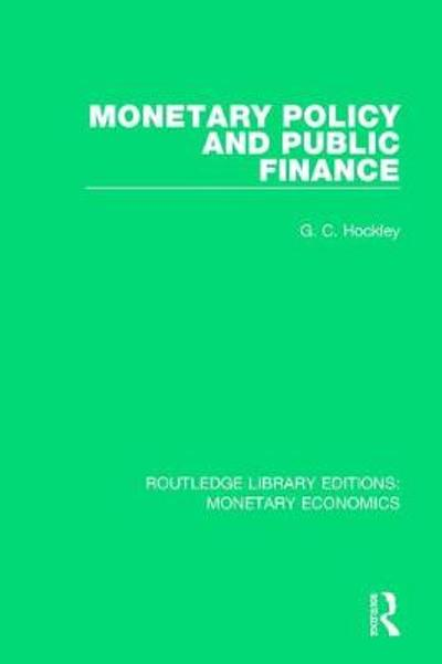 Monetary Policy and Public Finance - G. C. Hockley