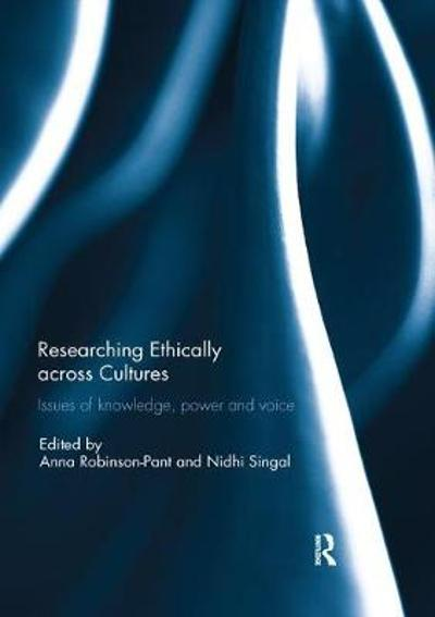 Researching Ethically across Cultures - Anna Robinson-Pant