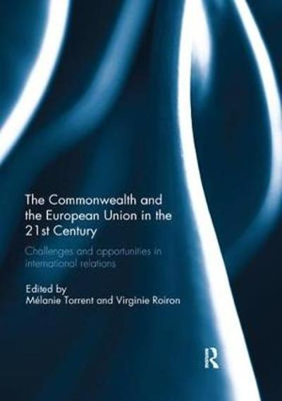 The Commonwealth and the European Union in the 21st Century - Melanie Torrent