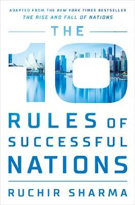 The 10 Rules of Successful Nations - Ruchir Sharma