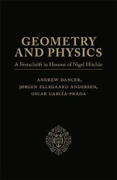 Geometry and Physics: Volume I - Jorgen Ellegaard Andersen