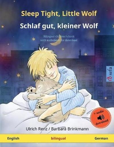 Sleep Tight, Little Wolf - Schlaf gut, kleiner Wolf (English - German) - Ulrich Renz