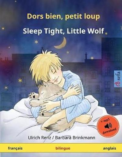 Dors bien, petit loup - Sleep Tight, Little Wolf (francais - anglais) - Barbara Brinkmann